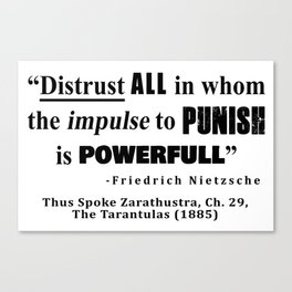 Distrust ALL in whom the impulse to punish is powerfull Canvas Print