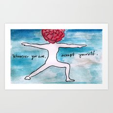 Wherever you are...accept yourself. Yoga warrior pose. Art Print
