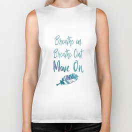 Motivational Quote: Breathe in, Breathe Out, Move On Biker Tank