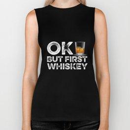 OK But First Whiskey Biker Tank