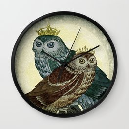 You are the queen / king of my nights Wall Clock