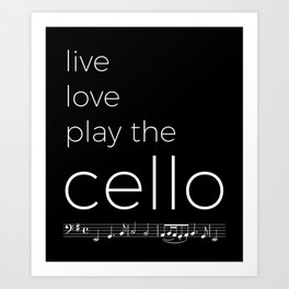 Live, love, play the cello (dark colors) Art Print