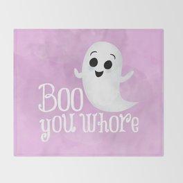Boo You Whore Throw Blanket