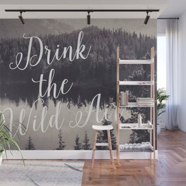 Drink the Wild Air Wall Mural