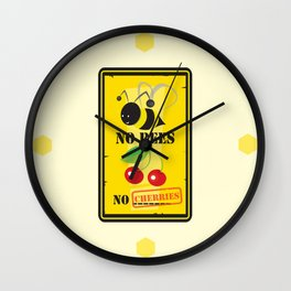 no bees,no cherries Wall Clock