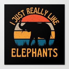 I Just Really Like Elephants Canvas Print