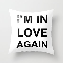 Love Part II 'I'm In Love Again' Throw Pillow