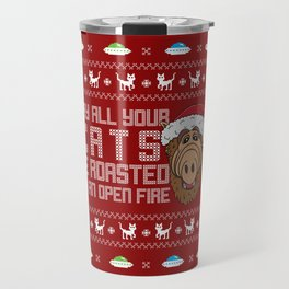 May all your Cats be roasted on an open fire Travel Mug