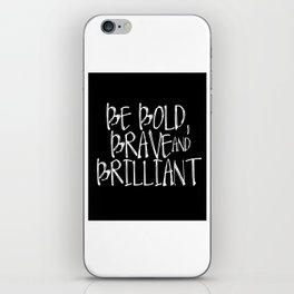 Be Bold, Brave & Brilliant | Downloadable Print iPhone Skin