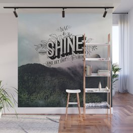 Rise and Shine and get shit done Wall Mural