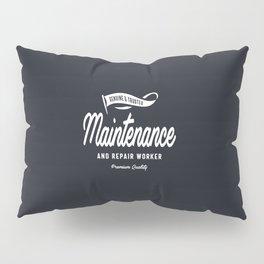 Maintenance and Repair Worker Pillow Sham