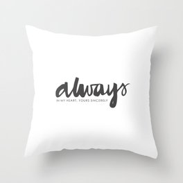 Always In My Heart Throw Pillow