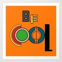 BE COOL (Orange) Art Print