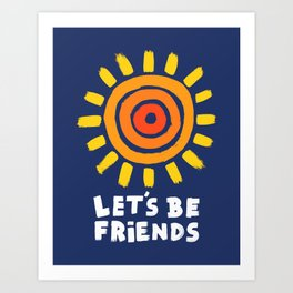 let's be friends Art Print