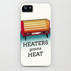 Heaters gonna heat iPhone (5, 5s) Slim Case