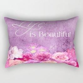 Life Is Beautiful Flowers Pink  Lavender Rectangular Pillow