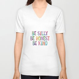 Be Silly Be Honest Be Kind Unisex V-Neck