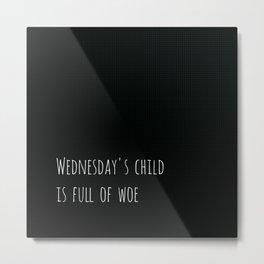 Wednesday's Child Metal Print