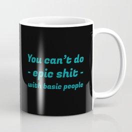 The Epic Quote I Coffee Mug