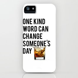 One Kind Word Can Change Someones Day Sign Inspirational Quote Motivational Quote iPhone Case