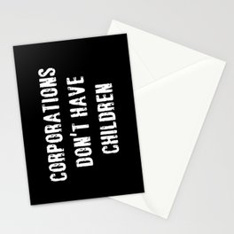 Corporations Don't Have Children Stationery Cards