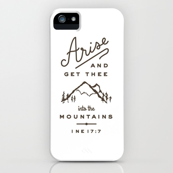 Arise and get thee into the mountains. iPhone Case