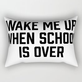 Wake Me Up When School Is Over Rectangular Pillow