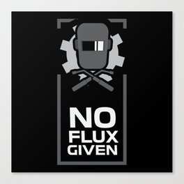 Welding - No Flux Given Canvas Print