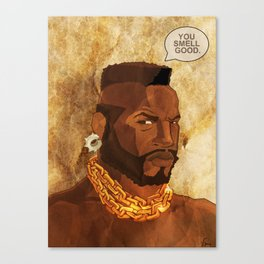 Mr. T Appreciates That You Wear Deodorant. Canvas Print