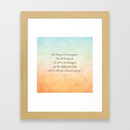 Be Strong and Courageous, Bible Quote, Joshua 1:9 Framed Art Print