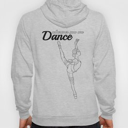 DANCE wherever you are #1 Hoody
