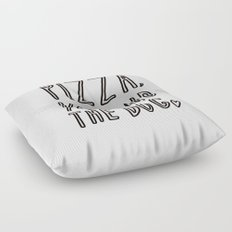 Pizza, you and the dog - typography print Floor Pillow