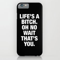 Life is a Bitch. iPhone 6 Slim Case