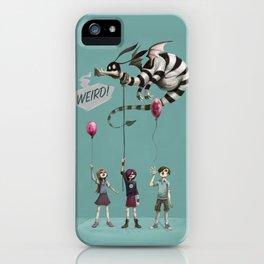KEEP IT WEIRD! iPhone Case