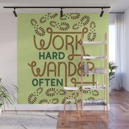 Work Hard Wander Often Wall Mural