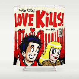 The Filth and The Fury: Love Kills Shower Curtain