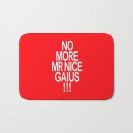 No More Mr. Nice Gaius! Bath Mat