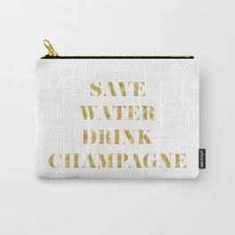 Save Water Drink Champagne Gold Carry-All Pouch