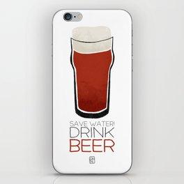 Save Water - Drink Beer iPhone Skin