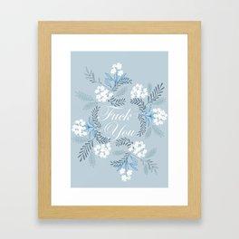 Fuck you Framed Art Print