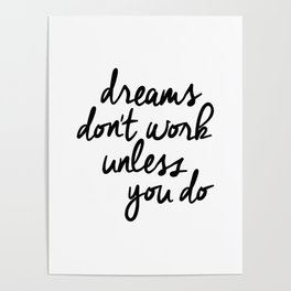 Dreams Don't Work Unless You Do black and white modern typographic quote canvas wall art home decor Poster