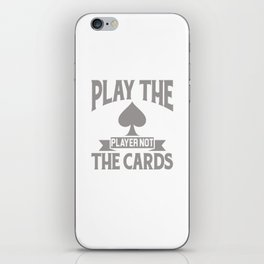 Play The Player Not The Cards Funny Poker iPhone Skin