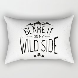 Blame It On My Wild Side Rectangular Pillow
