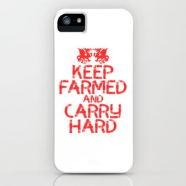 """Keep Farmed And Carry Hard"" tee design. Makes a perfect unique gift this coming holiday!  iPhone Case"