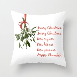 Merry Christmas. Kiss my ass. Throw Pillow