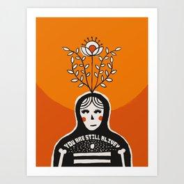 You are still alive  Art Print