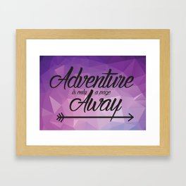 Adventure Is Only A Page Away Framed Art Print