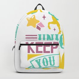 Keep Calm You Have Unicorn Power Backpack