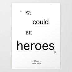 Heroes Art Print