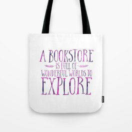 A Bookstore is Full of Wonderful Worlds to Explore - Purple Tote Bag